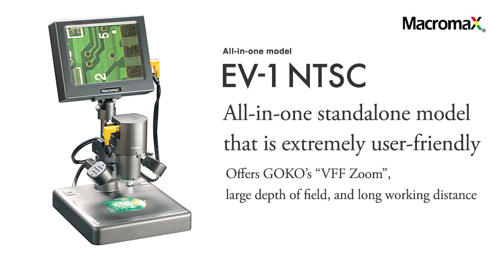 All-in-one model EV-1 NTSCAll-in one standalone model that is extremely user-friendly. Offers GOKO's